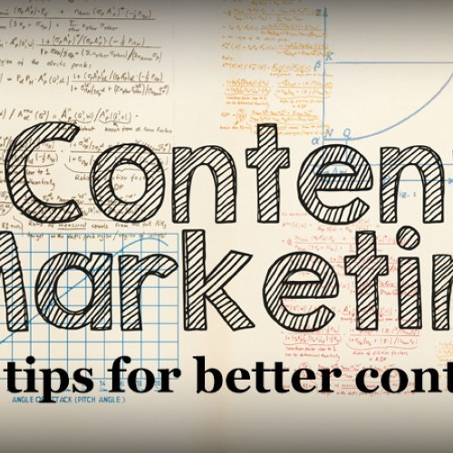 Content Marketing: Three Tips for Better Content
