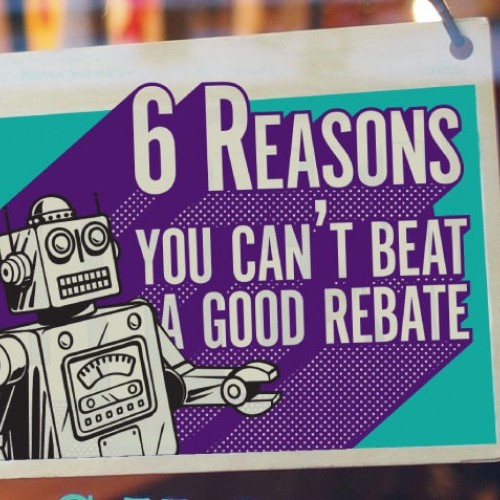 6 Reasons You Can't Beat a Good Rebate