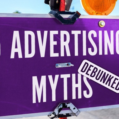 5 Advertising Myths: Debunked