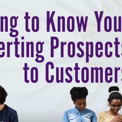 Getting to Know You: Converting Prospects to Customers