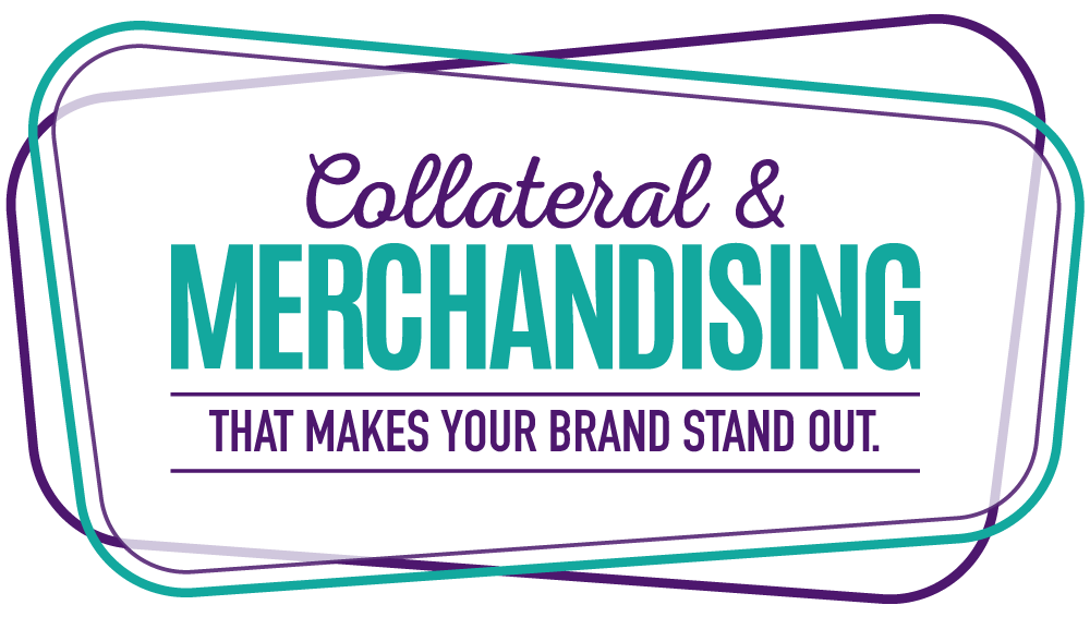 Collateral & Merchandising